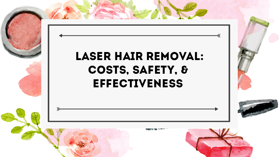 Laser Hair Removal Cost Is It Safe And Permanent How Does It