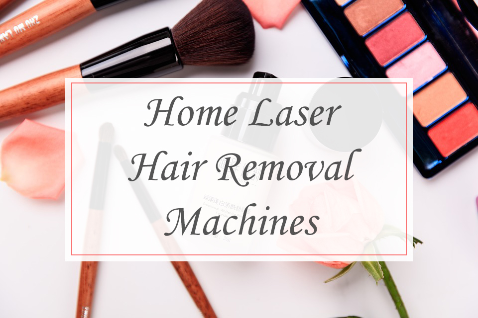 Home Laser Hair Removal Machines